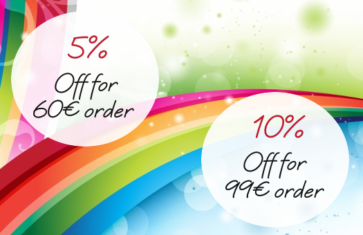 5% discount for 60€ order & 10% discount for 99€ order !